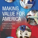 Making Value Instead of Making Things: Important Lessons for America