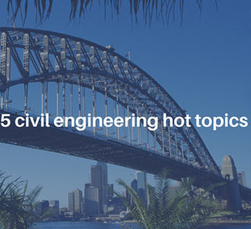 5 Issues Dominating the Civil Engineering Profession