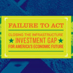 ASCE Report Estimates Failure to Act on Infrastructure Costs Families $3,400 a Year