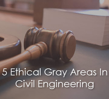 5 Ethical Gray Areas in Civil Engineering   ASCE News