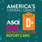 ASCE's New Infrastructure Report Card: Another D+, But Solutions Available