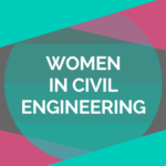 ASCE News Series: Women in Civil Engineering