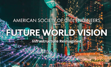 ASCE Launches Bold New Scenario-Planning Analysis – Future World Vision