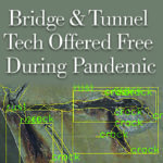 Technology: Remote Bridge and Tunnel Maintenance Tech Made Free Due to COVID-19
