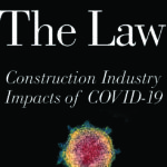 The Law: Construction Industry Impacts in the COVID-19 World