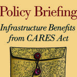 Policy Briefing: Coronavirus Relief Bill Provides Billions for Infrastructure