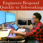 Engineers Respond Quickly to Teleworking