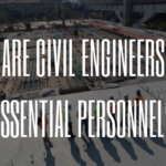 Are Civil Engineers 'Essential' Personnel?