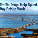 COVID-19 Worker Guidelines, Decreases in Traffic Help Maryland's Bay Bridge Project