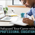 Safeguard Your Career with Professional Education