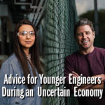 Advice for Younger Engineers during an Uncertain Economy