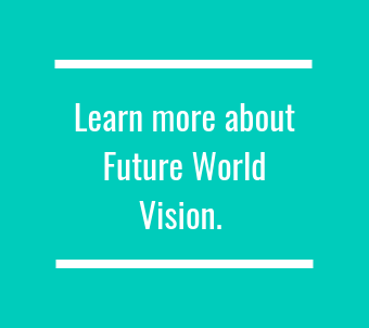 Learn more about Future World Vision