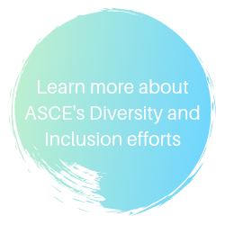 Learn more about ASCE's Diversity and Inclusion efforts