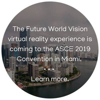 Learn more about Future World Vision at the ASCE 2019 Convention.