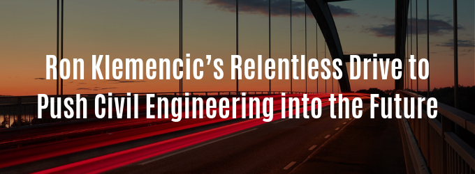 Ron Klemencic's Relentless Drive to Push Civil Engineering into the Future