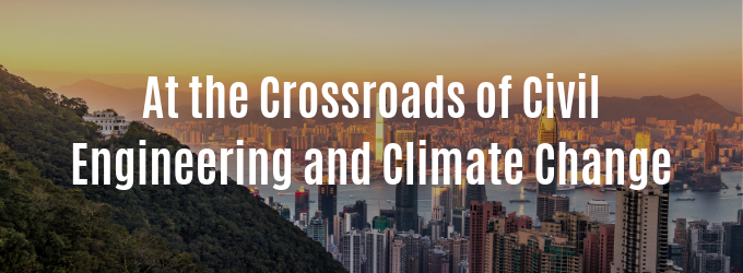 At the Crossroads of Civil Engineering and Climate Change